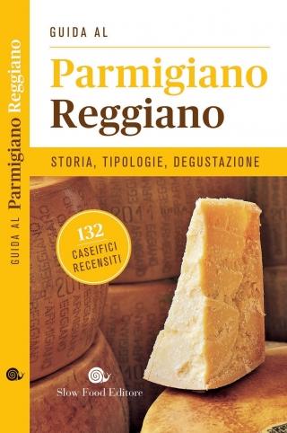 SLOW FOOD: PRIMA GUIDA RAGIONATA AI CASEIFICI DEL PARMIGIANO REGGIANO